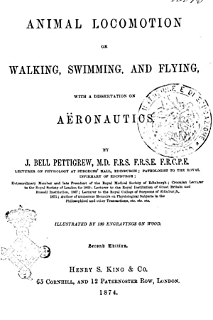 Animal Locomotion Or Walking, Swimming and Flying,
