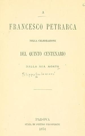 A Francesco Petrarca nella celebrazione del quinto: Salomoni, Filippo