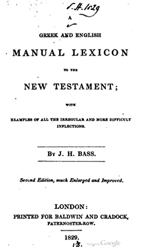 A Greek and English Manual Lexicon to: J. H. Bass
