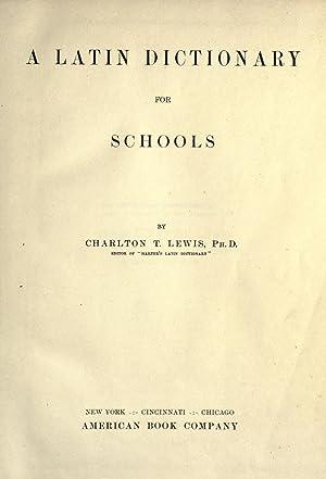A Latin dictionary for schools [Reprint]: Lewis, Charlton Thomas,