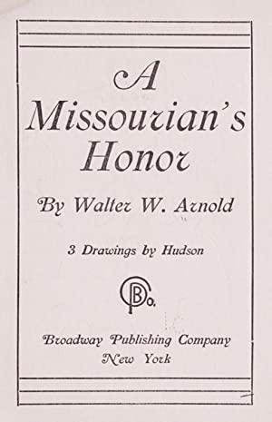 A Missourian's honor (1904) [Reprint]: Arnold, Walter W.