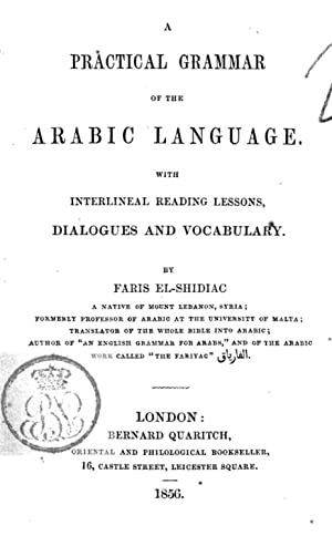 A Practical grammar of the Arabic language,: S?idya?q, Ah?mad Fa?ris