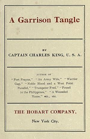 A garrison tangle [Reprint]: King, Charles, 1844-1933