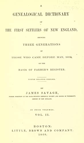 A genealogical dictionary of the first settlers: Savage, James, 1784-1873,Making
