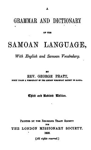 A grammar and dictionary of the Samoan: George Pratt
