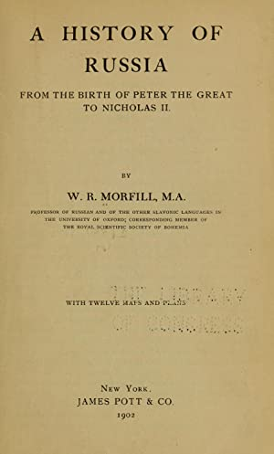 A history of Russia from the birth: Morfill, W[illiam] R[ichard],