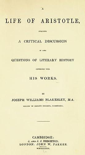 A life of Aristotle, including a critical: Blakesley, Joseph Williams,