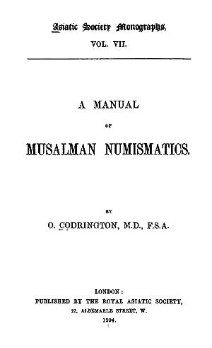 A manual of Musalman numismatics [Reprint]: Oliver Codrington