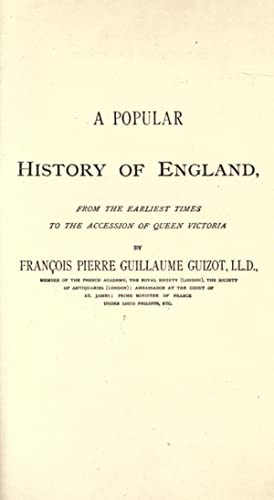 A popular history of England from the: Guizot, M. (François),