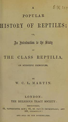 A popular history of reptiles, or, An: Martin, W. C.