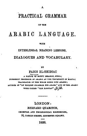 A practical grammar of the Arabic language: A?mad F?ris Shidy?q,