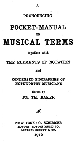 A pronouncing pocket-manual of musical terms, together: Baker, Theodore, 1851-1934,