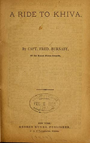 A ride to Khiva (1885) [Reprint]: Burnaby, Fred, 1842-1885
