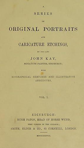A series of original portraits and caricature: Kay, John, 1742-1826.