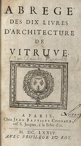 Abrege? des dix livres d'architecture de Vitruve: Vitruvius Pollio,Perrault, Claude,