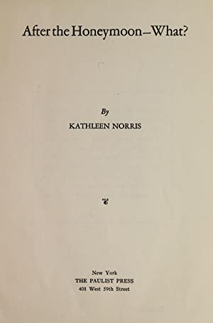 After the honeymoon - what? (1900) [Reprint]: Norris, Kathleen Thompson,