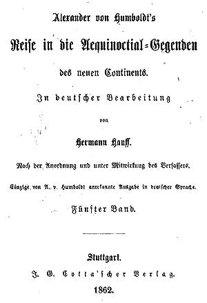 Alexander von Humboldts Reise in die Aequinoctial-Gegenden: Humboldt, Alexander von,