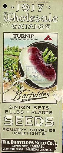 1917 wholesale catalog : onion sets, bulbs-plants,: Barteldes Seed Co,Henry