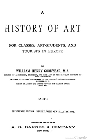 A History of Art for Classes, Art-students: William Henry Goodyear
