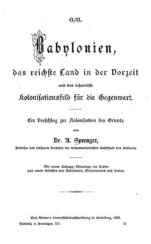 Babylonien, das reichste Land in der Vorzeit: Sprenger, Aloys, 1813-1893