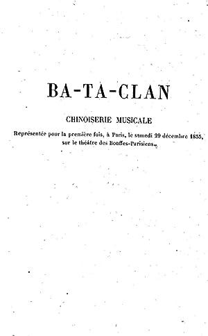 Bataclan chinoiserie musicale en un acte paroles: Ludovic Halévy