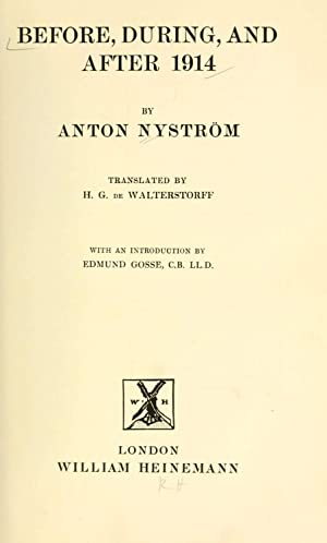 Before, during, and after 1914 [Reprint]: Nystrà m, Anton