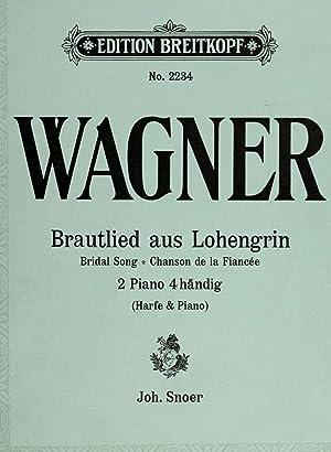 Brautlied aus Lohengrin = Bridal song from: Wagner, Richard, 1813-1883,Snoer,