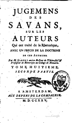 Jugements des savans sur les principaux ouvrages: Adrien Baillet, Bernard