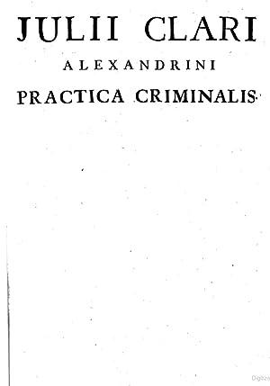 Julii Clari . opera omnia, sive Practica
