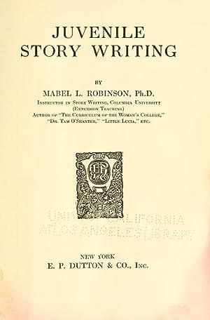 Juvenile story writing [Reprint]: Robinson, Mabel Louise