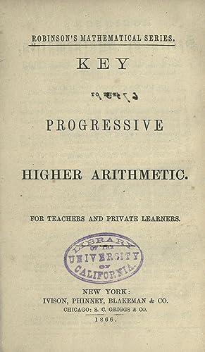 Key to the Progressive higher arithmetic : Robinson, Horatio N.