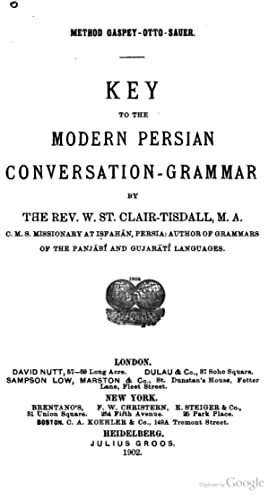 Key to the modern Persian conversation-grammar [Reprint]: William St. Clair