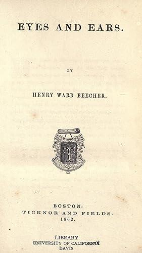 Eyes and ears (1862) [Reprint]: Beecher, Henry Ward,
