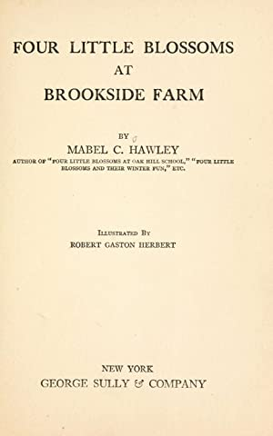 Four little Blossoms at Brookside Farm [Reprint]: Hawley, Mabel C