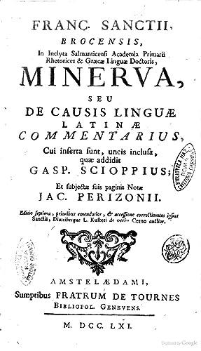 Franc. Sanctii, Brocensis . Minerva, seu de: Francisco Sanchez de