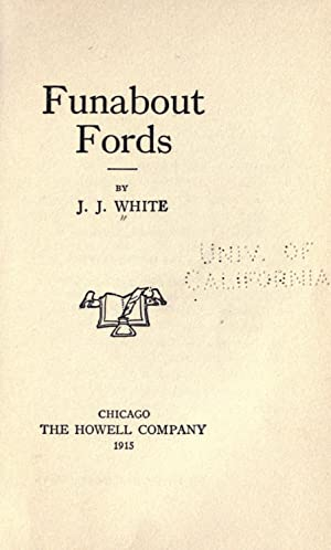 Funabout Fords [Reprint]: J. J. White.