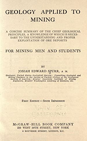 Geology applied to mining; a concise summary: Spurr, Josiah Edward,