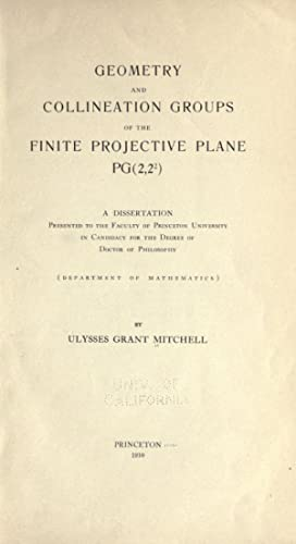 Geometry and collineation groups of the finite: Mitchell, Ulysses Grant