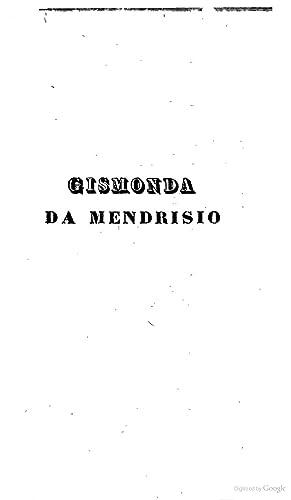 Gismonda da Mendrisio tragedia in cinque atti: Silvio Pellico
