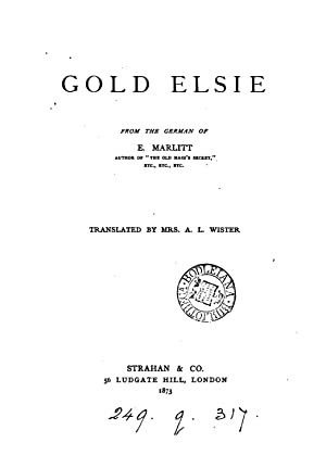 Gold Elsie, from the Germ. of E.: Eugenie John