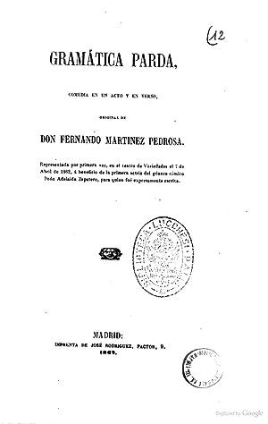 Gramatica parda comedia en un acto y: Fernando Martinez Pedrosa