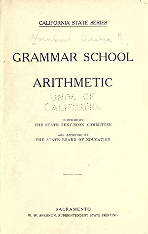 Grammar school arithmetic [Reprint]: Hornbrook, Adelia Roberts,California.