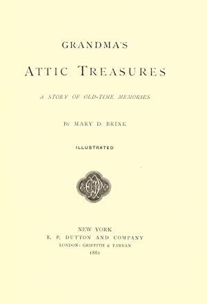 Grandma's attic treasures : a story of: Brine, Mary D.