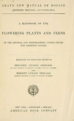Gray's new manual of botany, a handbook: Gray, Asa, 1810-1888,Robinson,