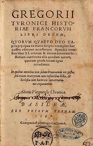 Gregorii Turonici Historiae Francorum libri decem, quorum: Gregorius : Turonensis