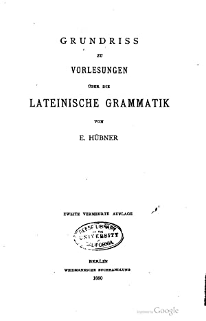 Grundriss zu vorlesungen uber die lateinische Grammatik: Ernst Willibald Emil