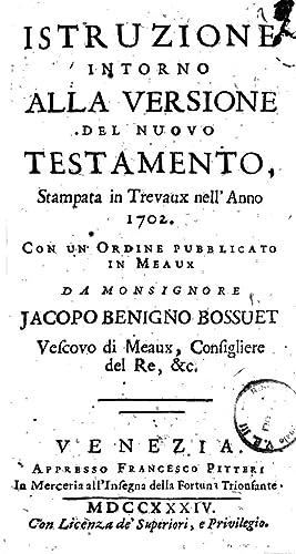 Istruzione intorno alla versione del Nuovo Testamento,: Jacques BÃ nigne