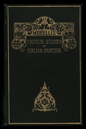 Italian painters : critical studies of their: Morelli, Giovanni, 1816-1891,Ffoulkes,