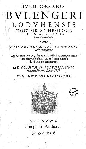 Iulii Caesaris Bulengeri . Historiarum sui temporis: Farnese