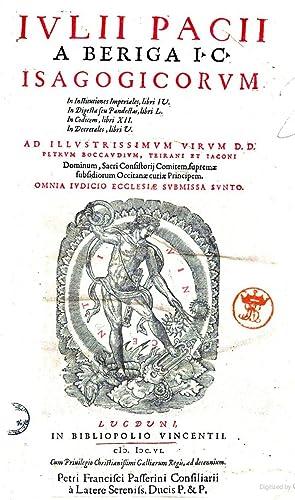 Iulij Pacij a Beriga I.C. Isagogicorum In: Giulio Pace